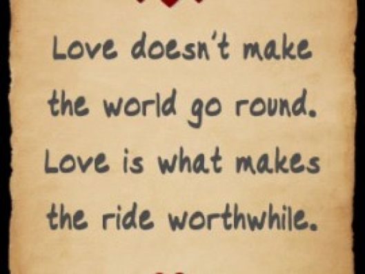 Love Makes The Ride Worthwhile